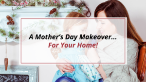 Mother's Day - home makeover - Ottawa painters