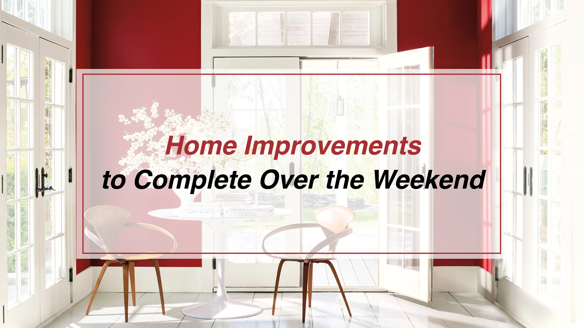 Easy Home Improvements to Complete Over the Weekend