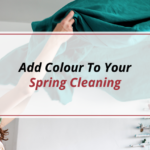 Add Colour to Your Spring Cleaning